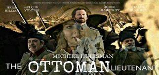 Güçlü Kadrosuyla Hollywood'dan Bir Osmanlı Filmi Geliyor : The Ottoman Lieutenant